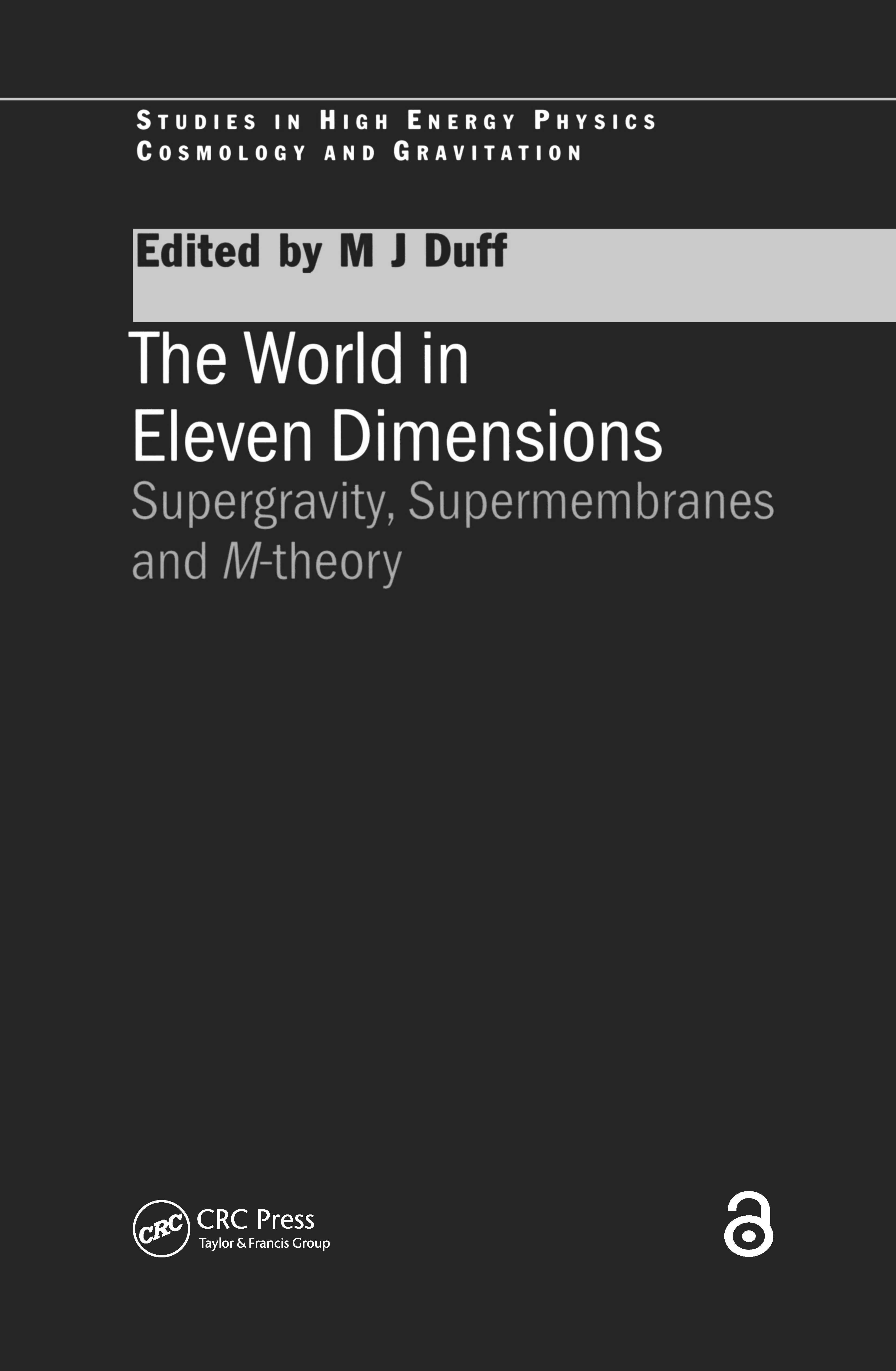 The World in Eleven Dimensions: Supergravity, supermembranes and M-theory book cover