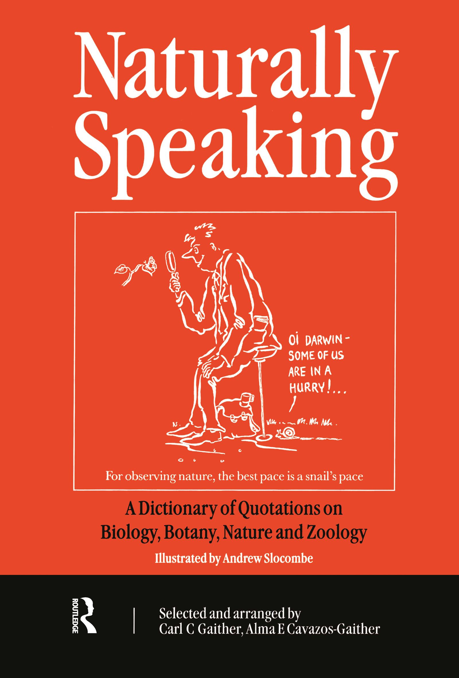 Naturally Speaking: A Dictionary of Quotations on Biology, Botany, Nature and Zoology, Second Edition, 1st Edition (Paperback) book cover