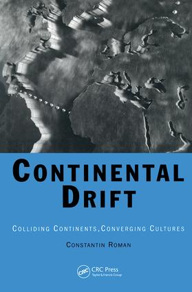 Continental Drift: Colliding Continents, Converging Cultures, 1st Edition (Hardback) book cover
