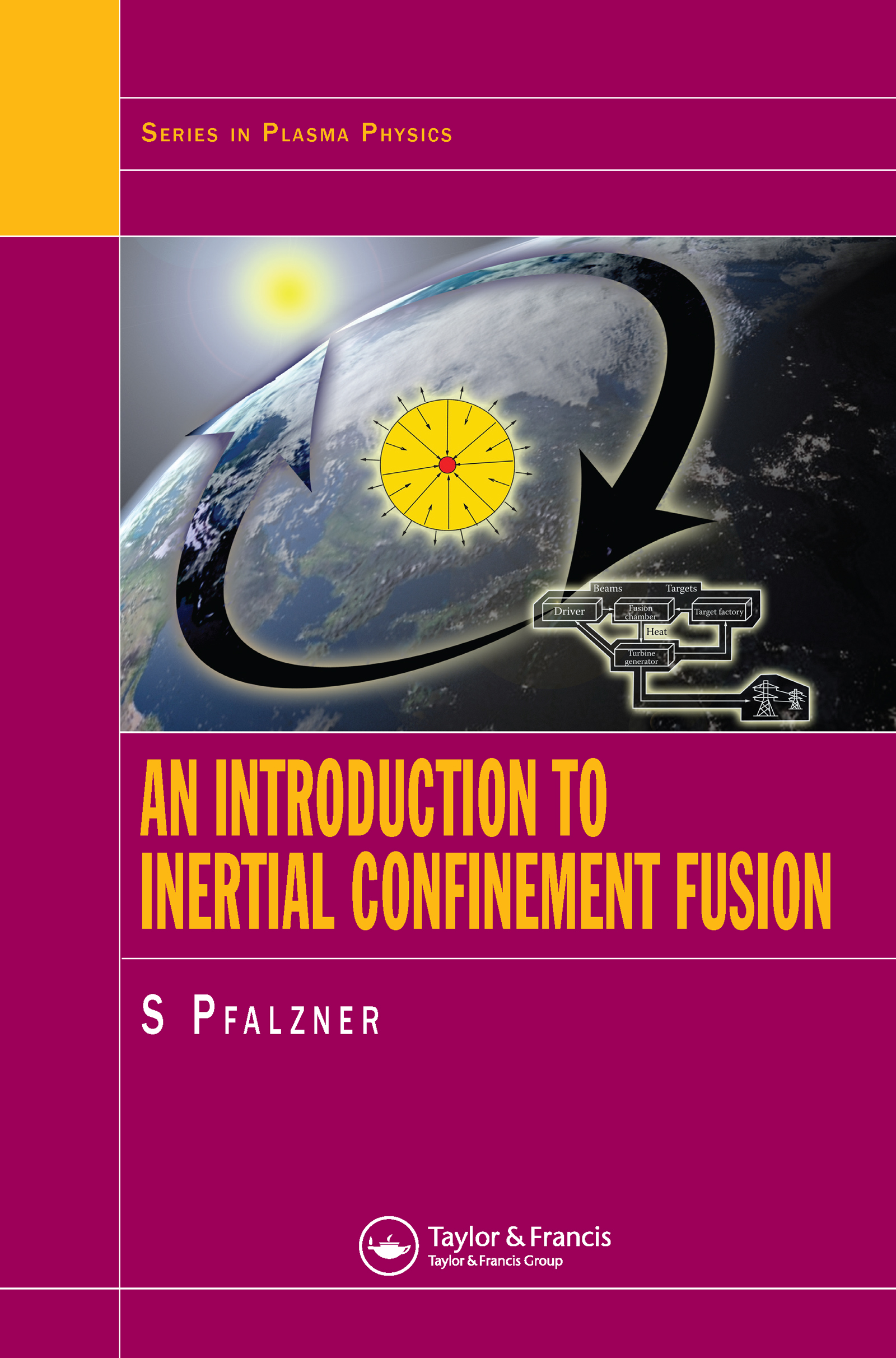 An Introduction to Inertial Confinement Fusion: 1st Edition (Hardback) book cover