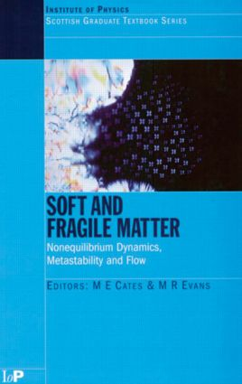 Soft and Fragile Matter: Nonequilibrium Dynamics, Metastability and Flow (PBK) book cover