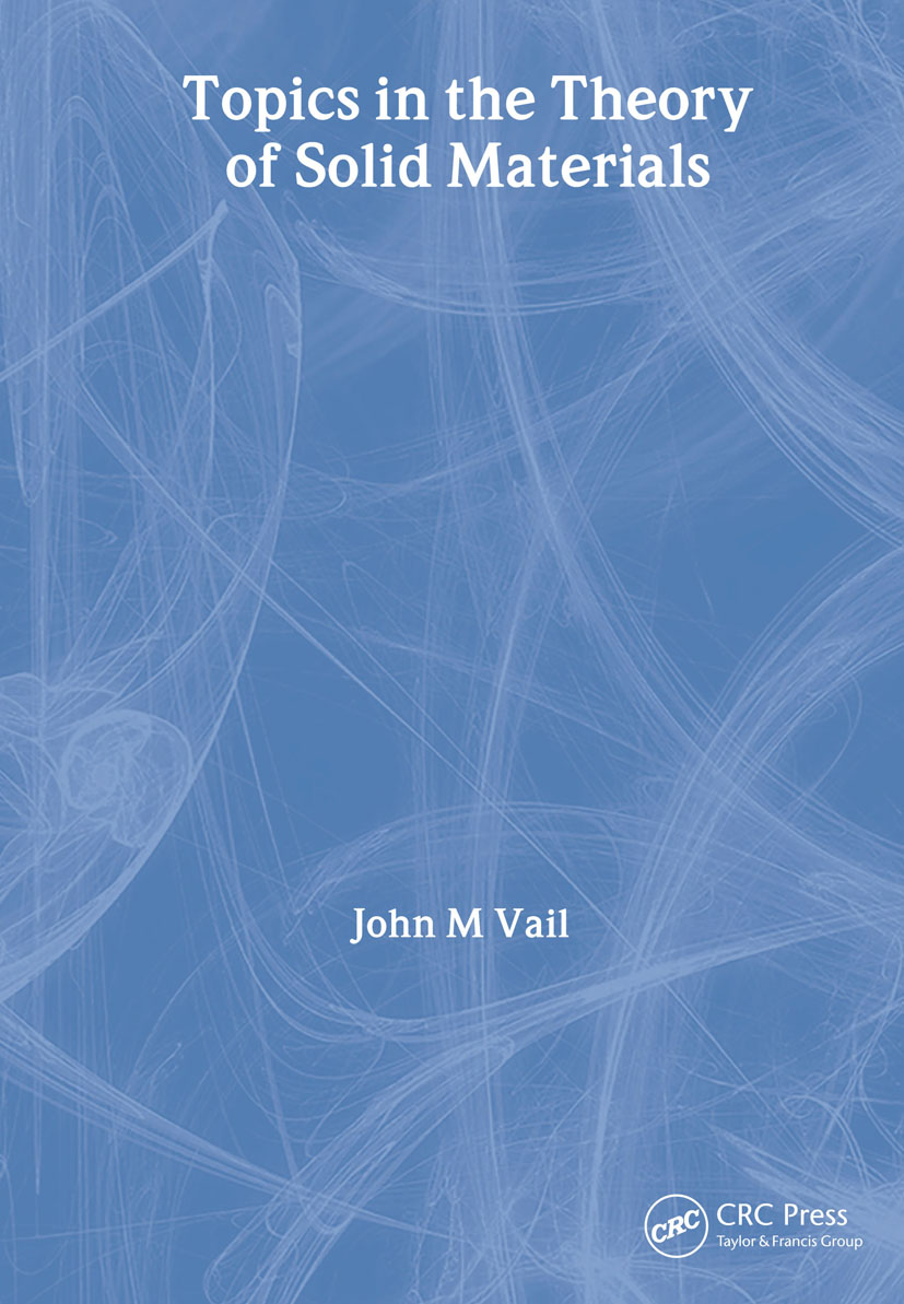 Topics in the Theory of Solid Materials: 1st Edition (Paperback) book cover