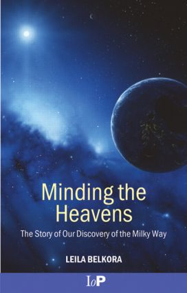 Minding the Heavens: The Story of our Discovery of the Milky Way, 1st Edition (Paperback) book cover