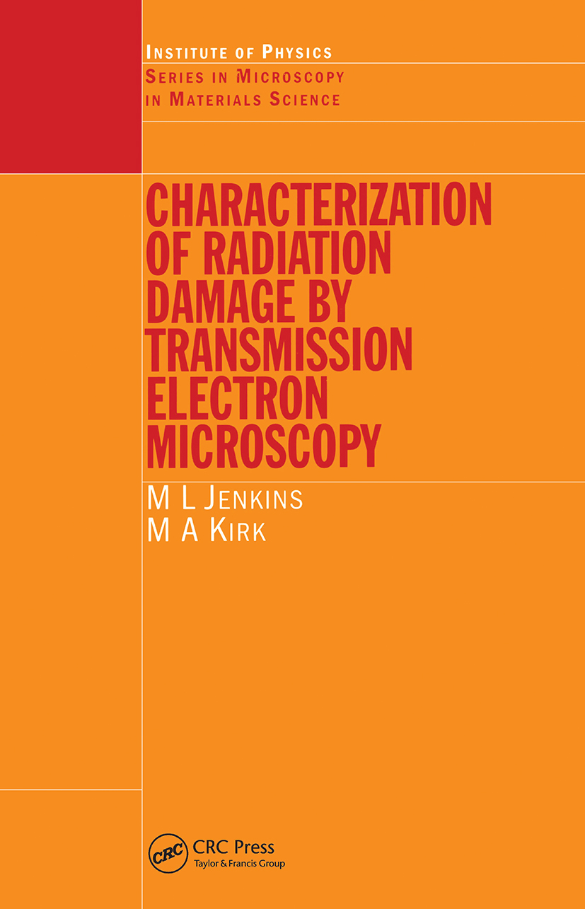 Characterisation of Radiation Damage by Transmission Electron Microscopy: 1st Edition (Hardback) book cover