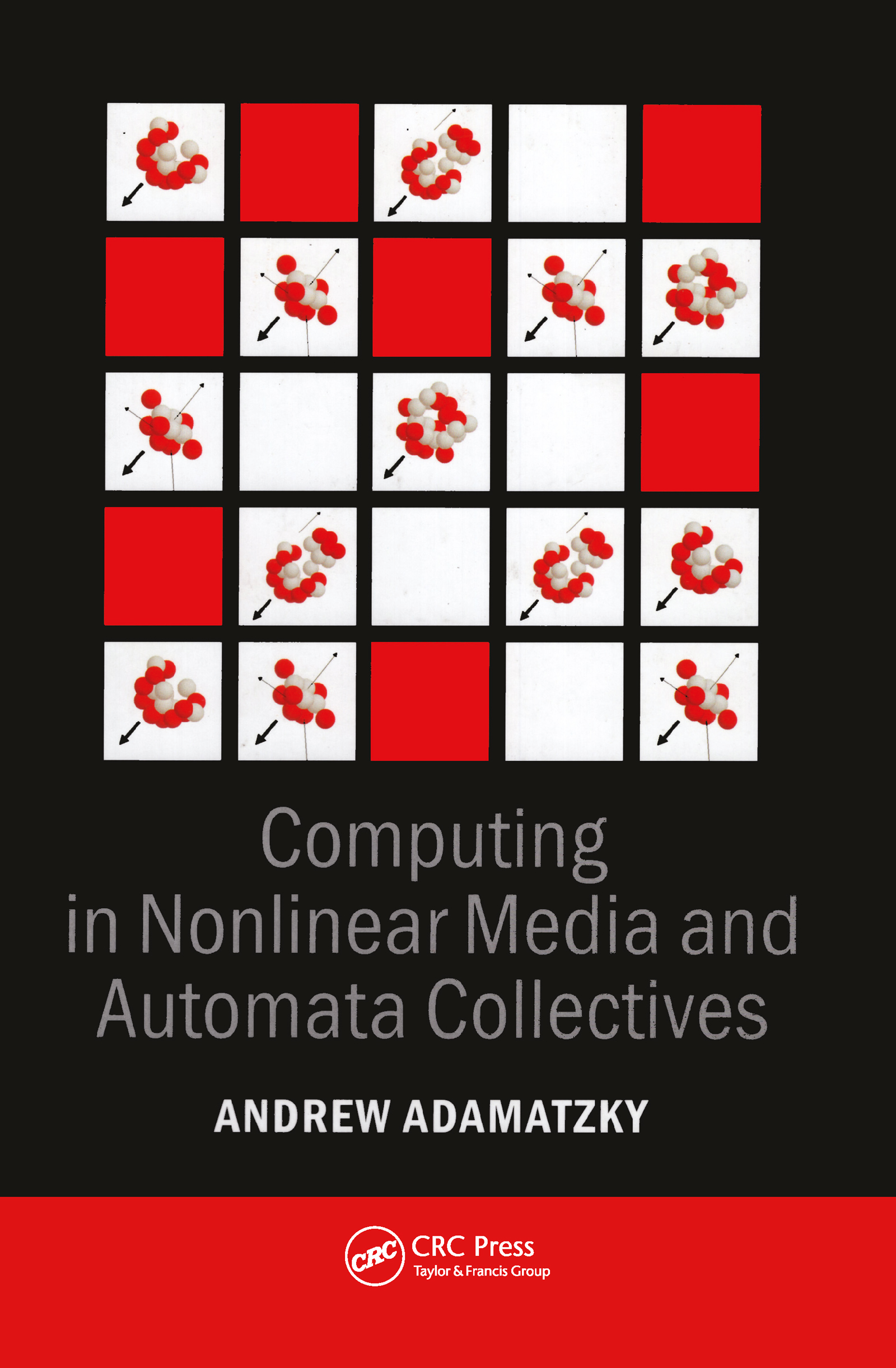 Computing in Nonlinear Media and Automata Collectives: 1st Edition (Hardback) book cover