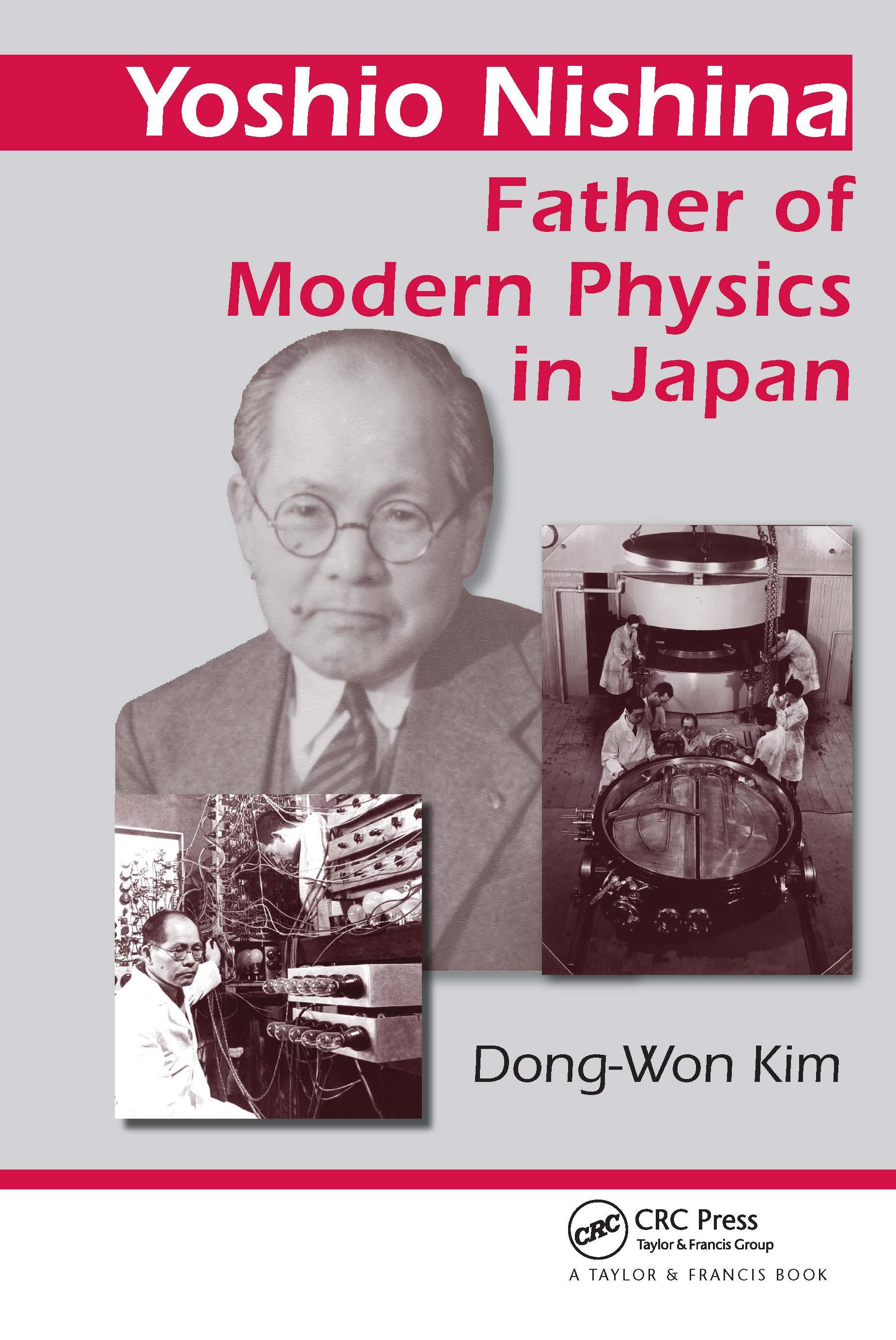 Yoshio Nishina: Father of Modern Physics in Japan, 1st Edition (Hardback) book cover