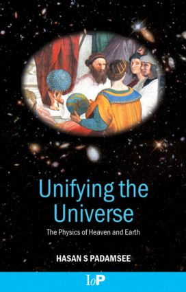 Unifying the Universe: The Physics of Heaven and Earth, 1st Edition (Hardback) book cover