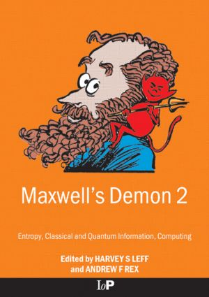 Maxwell's Demon 2 Entropy, Classical and Quantum Information, Computing: 1st Edition (Paperback) book cover