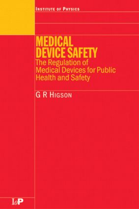 Medical Device Safety: The Regulation of Medical Devices for Public Health and Safety, 1st Edition (Hardback) book cover