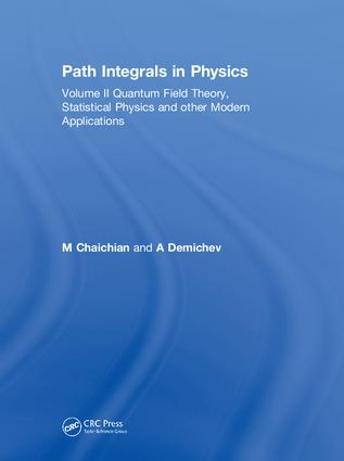 Path Integrals in Physics: Volume II Quantum Field Theory, Statistical Physics and other Modern Applications, 1st Edition (Hardback) book cover