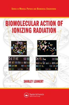 Biomolecular Action of Ionizing Radiation: 1st Edition (Paperback) book cover