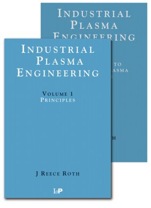 Industrial Plasma Engineering - 2 Volume Set: 1st Edition (Paperback) book cover