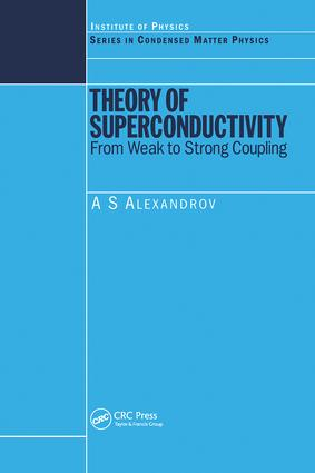 Theory of Superconductivity: From Weak to Strong Coupling, 1st Edition (Hardback) book cover