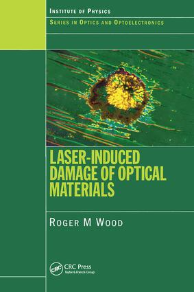 Laser-Induced Damage of Optical Materials book cover