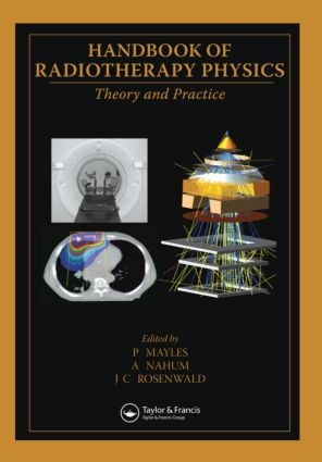 Handbook of Radiotherapy Physics: Theory and Practice, 1st Edition (Hardback) book cover