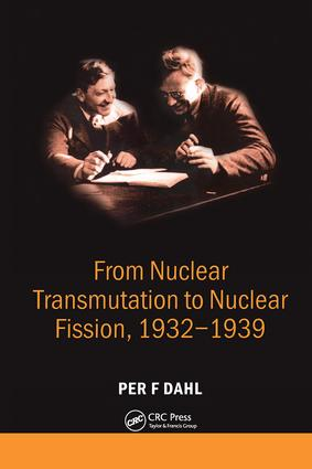 From Nuclear Transmutation to Nuclear Fission, 1932-1939: 1st Edition (Hardback) book cover
