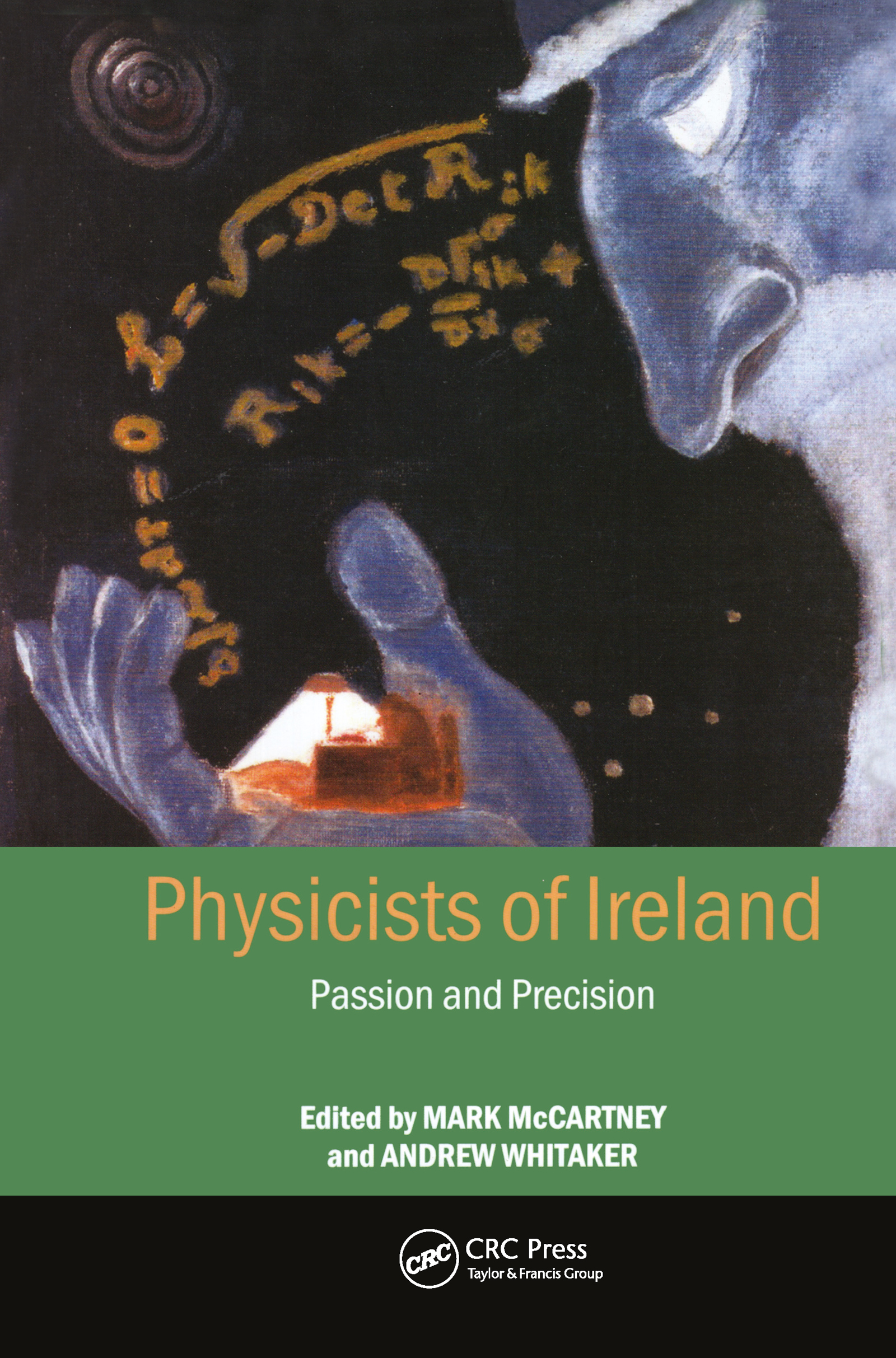 Physicists of Ireland: Passion and Precision, 1st Edition (Hardback) book cover