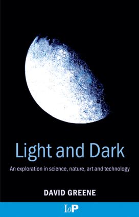 Light and Dark: An exploration in science, nature, art and technology (Paperback) book cover