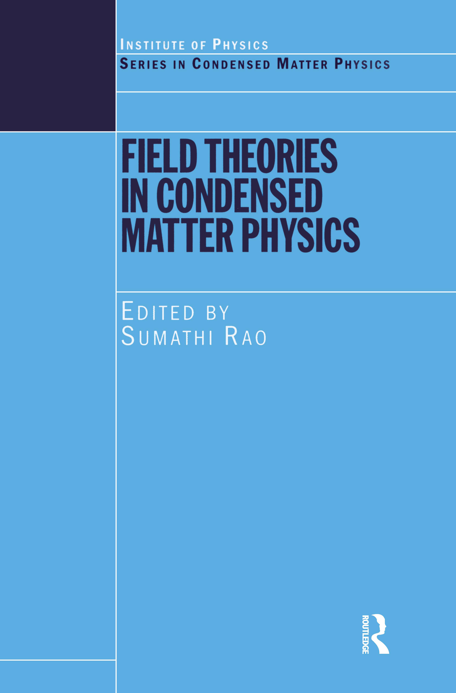 Field Theories in Condensed Matter Physics: 1st Edition (Paperback) book cover