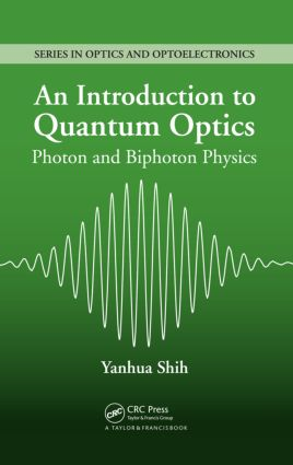 An Introduction to Quantum Optics: Photon and Biphoton Physics (Hardback) book cover