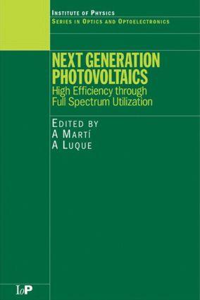 Next Generation Photovoltaics: High Efficiency through Full Spectrum Utilization, 1st Edition (Hardback) book cover