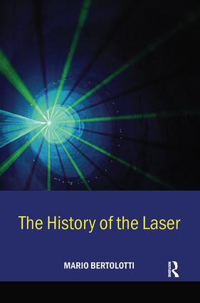 The History of the Laser: 1st Edition (Hardback) book cover