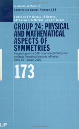 GROUP 24: Physical and Mathematical Aspects of Symmetries: Proceedings of the 24th International Colloquium on Group Theoretical Methods in Physics, Paris, 15-20 July 2002, 1st Edition (Hardback) book cover