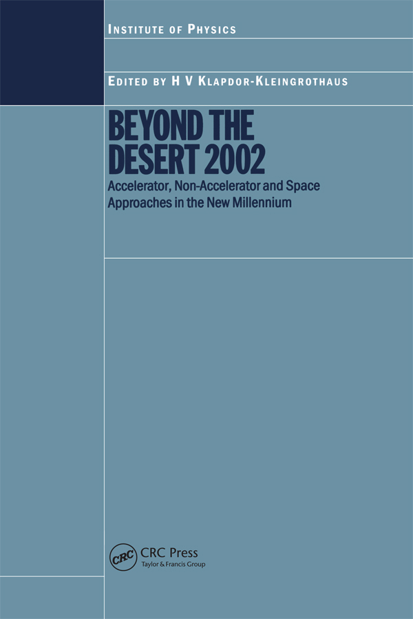 Beyond the Desert 2002: Accelerator, Non-Accelerator and Space Approaches in the New Millennium, 1st Edition (Hardback) book cover