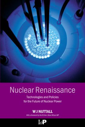 Nuclear Renaissance: Technologies and Policies for the Future of Nuclear Power, 1st Edition (Hardback) book cover