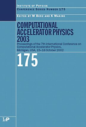 Computational Accelerator Physics 2003: Proceedings of the Seventh International Conference on Computational Accelerator Physics, Michigan, USA, 15-18 October 2003 book cover