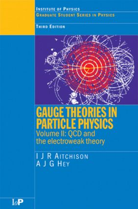 Gauge Theories in Particle Physics, Volume II