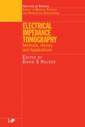 Electrical Impedance Tomography: Methods, History and Applications book cover