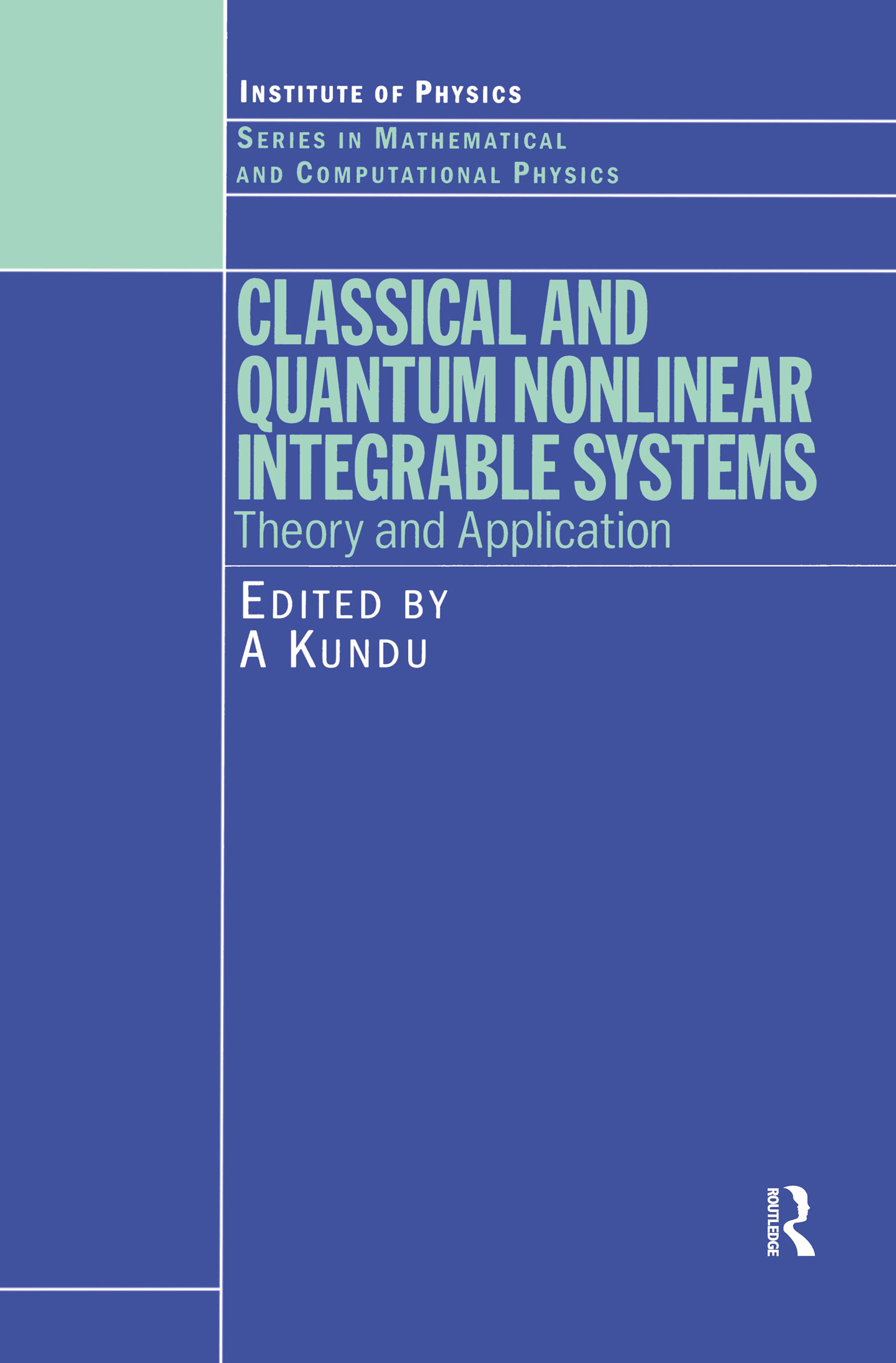 Classical and Quantum Nonlinear Integrable Systems: Theory and Application, 1st Edition (Hardback) book cover