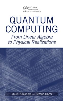 Quantum Computing: From Linear Algebra to Physical Realizations, 1st Edition (Hardback) book cover