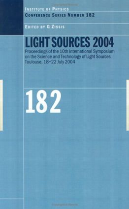Light Sources 2004 Proceedings of the 10th International Symposium on the Science and Technology of Light Sources book cover