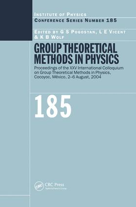Group Theoretical Methods in Physics: Proceedings of the XXV International Colloqium on Group Theoretical Methods in Physics, Cocoyoc, Mexico, 2-6 August, 2004, 1st Edition (Hardback) book cover