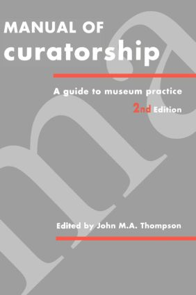 Manual of Curatorship: A Guide to Museum Practice, 2nd Edition (Hardback) book cover