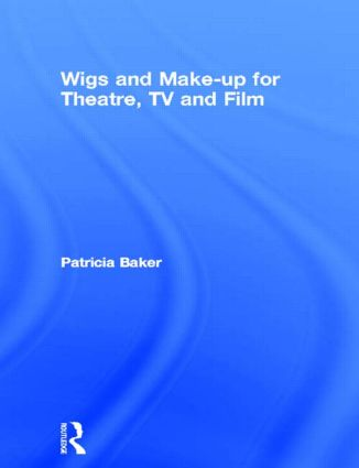 Wigs and Make-up for Theatre, TV and Film: 1st Edition (Paperback) book cover