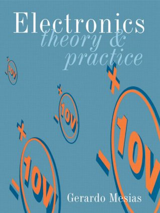 Electronics: Theory and Practice, 4th ed: 1st Edition (Paperback) book cover