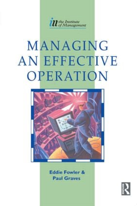 Managing an Effective Operation: 1st Edition (Paperback) book cover