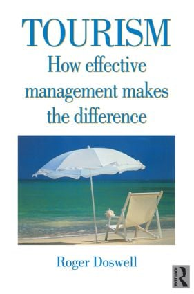 Tourism: How Effective Management Makes the Difference: 1st Edition (Paperback) book cover