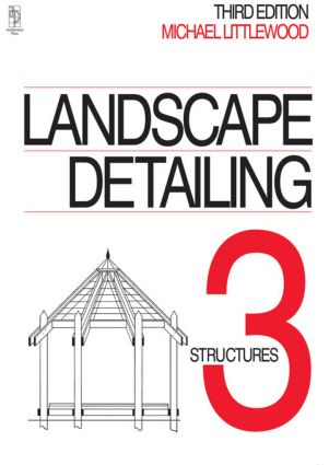 Landscape Detailing Volume 3: Structures, 3rd Edition (Paperback) book cover