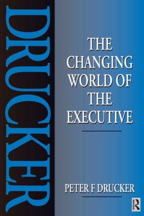 The Changing World of the Executive: 1st Edition (Paperback) book cover