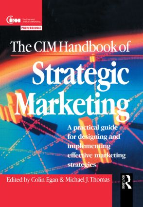 The CIM Handbook of Strategic Marketing: 1st Edition (Hardback) book cover