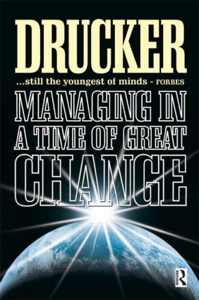 Managing in a Time of Great Change: 1st Edition (Paperback) book cover