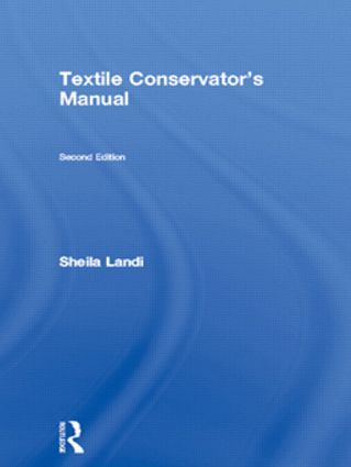 Textile Conservator's Manual: 2nd Edition (Paperback) book cover