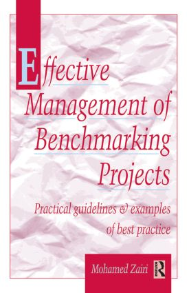 Effective Management of Benchmarking Projects: 1st Edition (Hardback) book cover