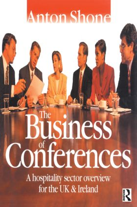 The Business of Conferences: 1st Edition (Paperback) book cover