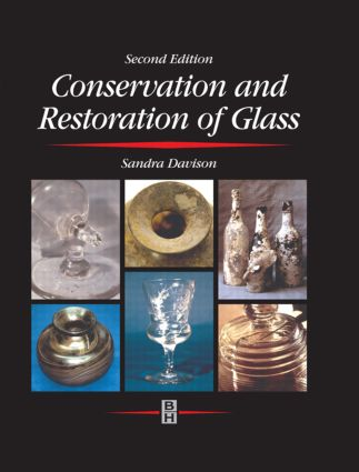 Conservation and Restoration of Glass: 2nd Edition (e-Book) book cover