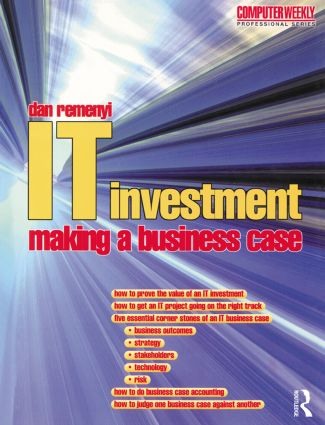 IT Investment: Making a Business Case